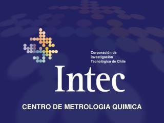 CENTRO DE METROLOGIA QUIMICA