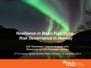 Resilience  in Basic  Functions  -  Risk  Governance  in  Norway