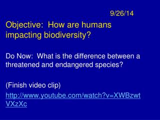 9/26/14 Objective:  How are humans impacting biodiversity?