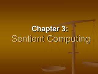 Chapter 3: Sentient Computing