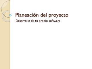 Planeación del proyecto