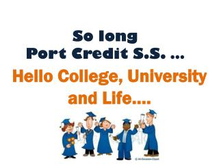 So long  Port Credit S.S. …