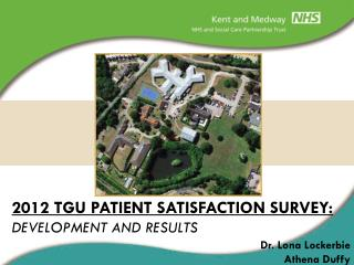 2012 TGU PATIENT SATISFACTION SURVEY: DEVELOPMENT AND RESULTS
