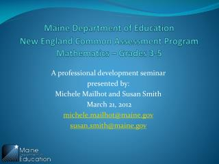 Maine Department of Education New England Common Assessment Program  Mathematics – Grades 3-5