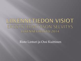 LiikenneTIEDON visioT Ekosysteemitason selvitys Liikennevirasto 2014