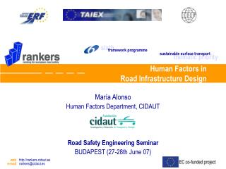 Mar�a Alonso Human Factors Department, CIDAUT Road Safety Engineering Seminar