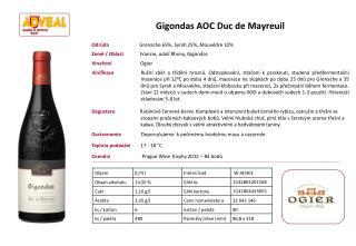 Gigondas AOC Duc de Mayreuil Odrůda             Grenache 65%, Syrah 25%, Mouvédre 10%