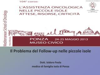 Il Problema del Follow-up nelle piccole isole Dott. Isidoro Feola
