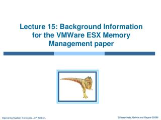 Lecture 15: Background Information for the VMWare ESX Memory Management paper