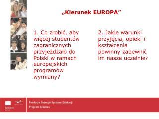 """""""Kierunek EUROPA"""""""