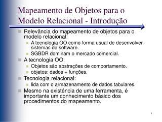 Mapeamento de Objetos para o Modelo Relacional - Introdu��o