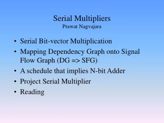 Serial Multipliers Prawat Nagvajara