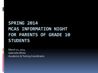 Spring 2014 MCAS Information Night for Parents of Grade 10 Students