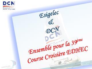 Esigelec & DCN Ensemble pour la 39 ème Course Croisière EDHEC