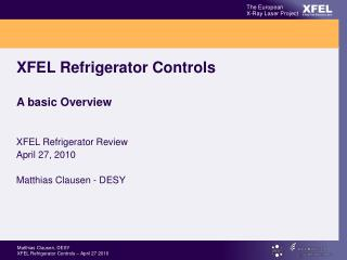 XFEL Refrigerator Controls A basic Overview