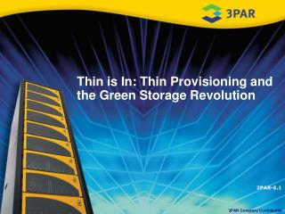 Thin is In: Thin Provisioning and the Green Storage Revolution