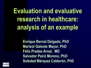 Evaluation and evaluative research in healthcare: analysis of an example