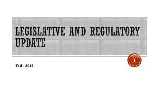 LEGISLATIVE AND REGULATORY UPDATE