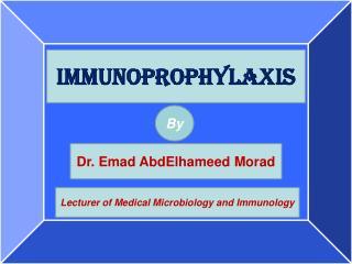 IMMUNOPROPHYLAXIS