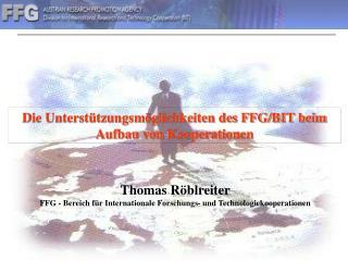 Die Unterstützungsmöglichkeiten des FFG/BIT beim Aufbau von Kooperationen