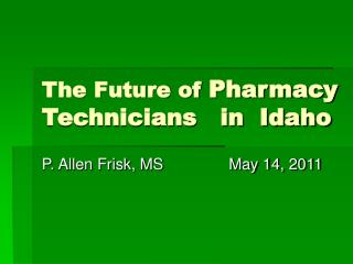 The Future of Pharmacy Technicians   in  Idaho