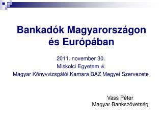 Bankadók Magyarországon és Európában