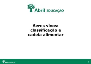 Seres vivos: classifica��o e  cadeia alimentar