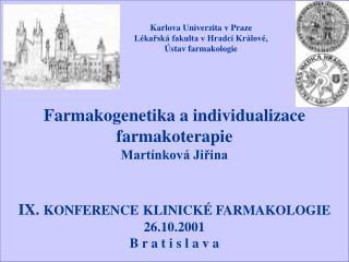 Farmakogenetika a individualizace farmakoterapie Martínková Jiřina