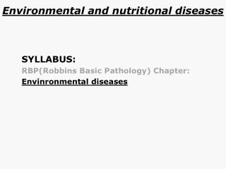 Environmental and nutritional diseases
