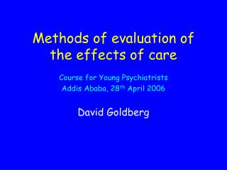 Methods of evaluation of the effects of care