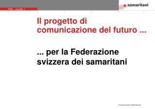 Il progetto di comunicazione del futuro ...