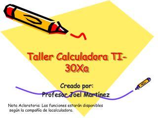Taller Calculadora TI-30Xa