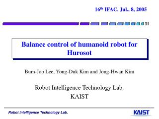 Balance control of humanoid robot for Hurosot