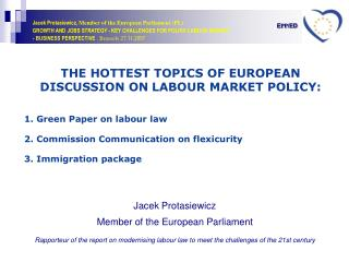 THE HOTTEST TOPICS OF EUROPEAN DISCUSSION ON LABOUR MARKET POLICY: 1. G reen  P aper on labour law