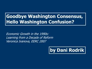 Goodbye Washington Consensus,  Hello Washington Confusion?
