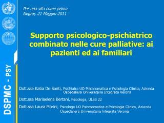 Supporto psicologico-psichiatrico combinato nelle cure palliative: ai pazienti ed ai familiari