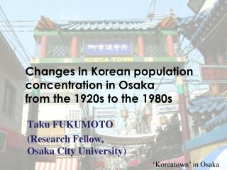 Changes in Korean population concentration in Osaka  from the 1920s to the 1980s
