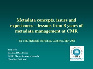 Tony Rees Divisional Data Centre CSIRO Marine Research, Australia (Tony.Rees@csiro.au)
