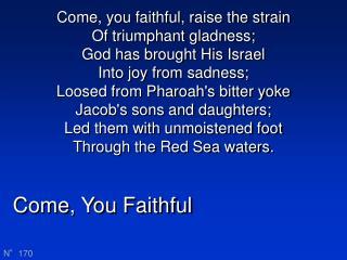 Come, You Faithful