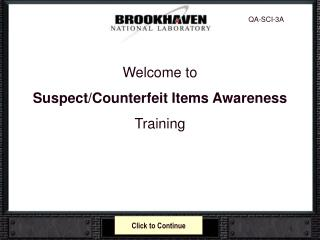 Welcome to Suspect/Counterfeit Items Awareness Training