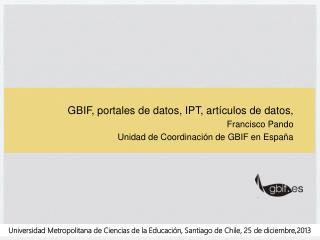 GBIF, portales de datos, IPT, artículos de datos,  Francisco Pando