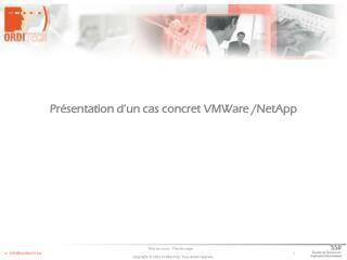 Présentation d'un cas concret  VMWare  / NetApp