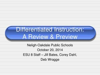 Differentiated Instruction:   A Review & Preview