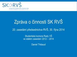 Zpráva o činnosti SK RVŠ 20. zasedání předsednictva RVŠ, 30. října 2014