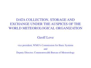 DATA COLLECTION, STORAGE AND EXCHANGE UNDER THE AUSPICES OF THE WORLD METEOROLOGICAL ORGANIZATION