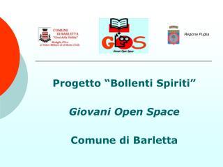 """Progetto """"Bollenti Spiriti"""" Giovani Open Space Comune di Barletta"""