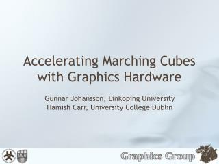 Accelerating Marching Cubes with Graphics Hardware