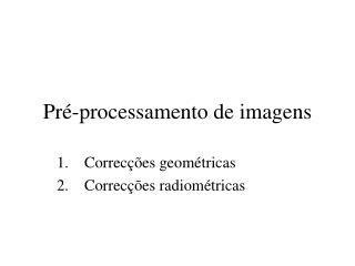 Pré-processamento de imagens