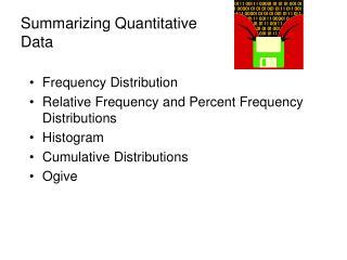 Summarizing Quantitative  Data