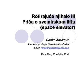 Rotirajuće njihalo ili Priča o svemirskom liftu (space elevator)